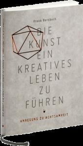 Frank Berzbach - Die Kunst ein kreatives Leben zu leben