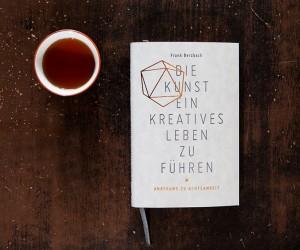 Frank Berzbach - Die Kunst ein kreatives Leben zu führen