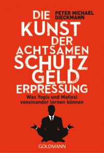 Dieckmann-Die-Kunst-der-achtsamen-Schutzgelderpressung